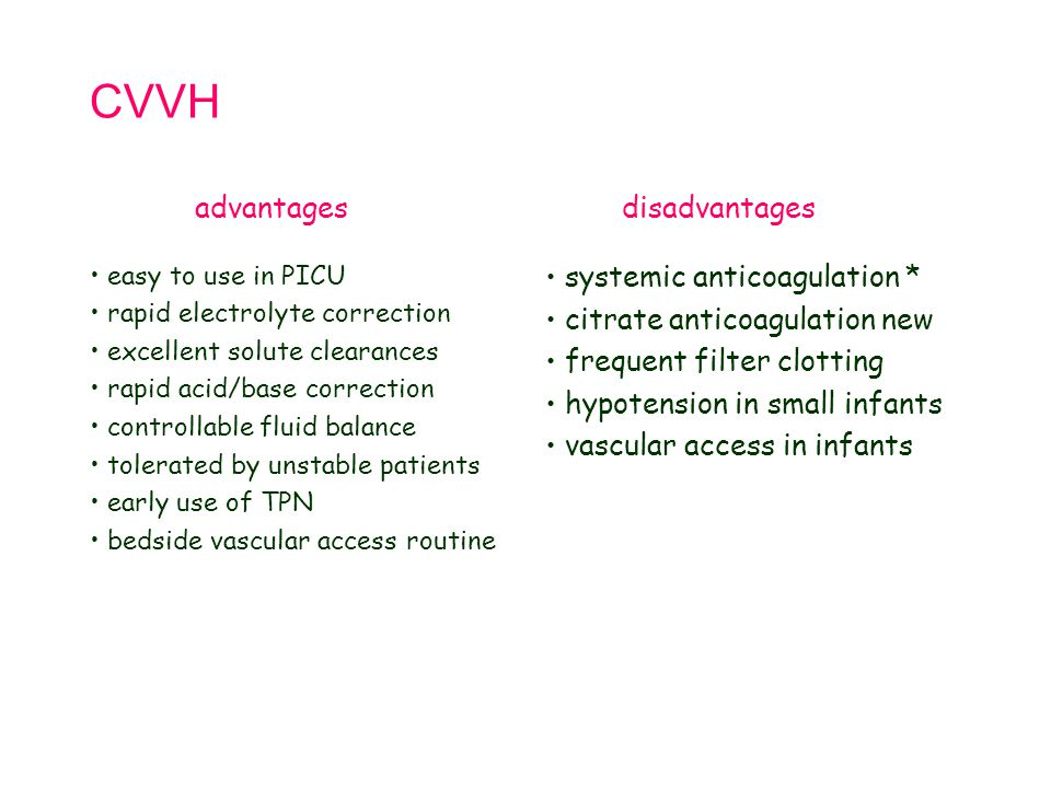 CVVH advantages disadvantages systemic anticoagulation *