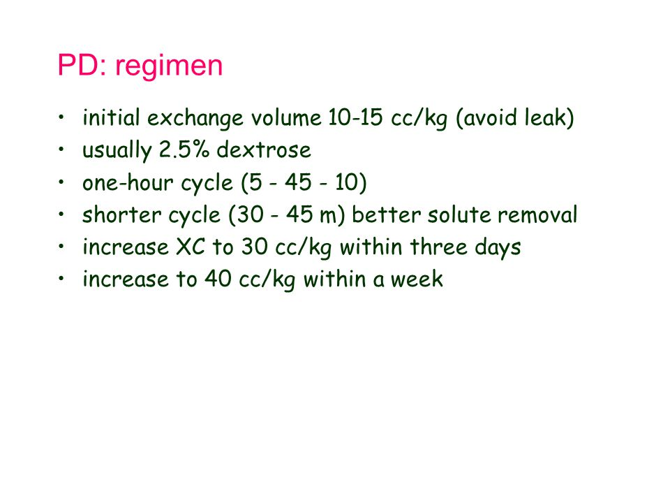 PD: regimen initial exchange volume 10-15 cc/kg (avoid leak)