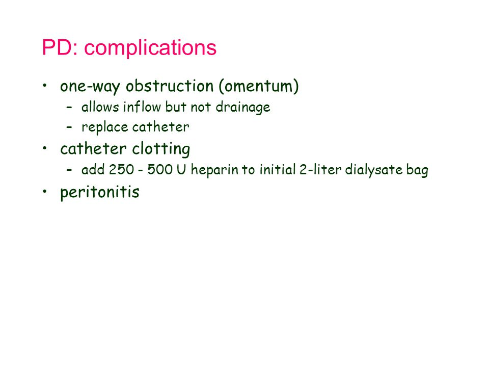 PD: complications one-way obstruction (omentum) catheter clotting