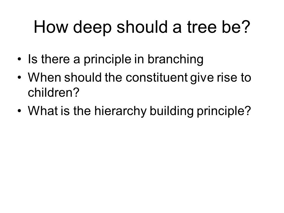 How deep should a tree be