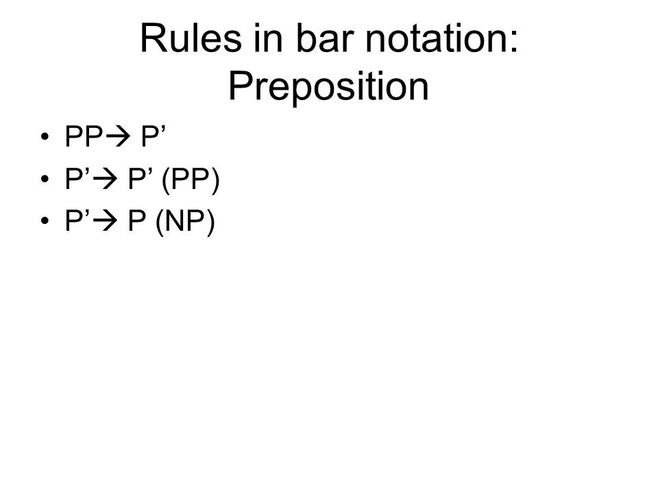 Rules in bar notation: Preposition