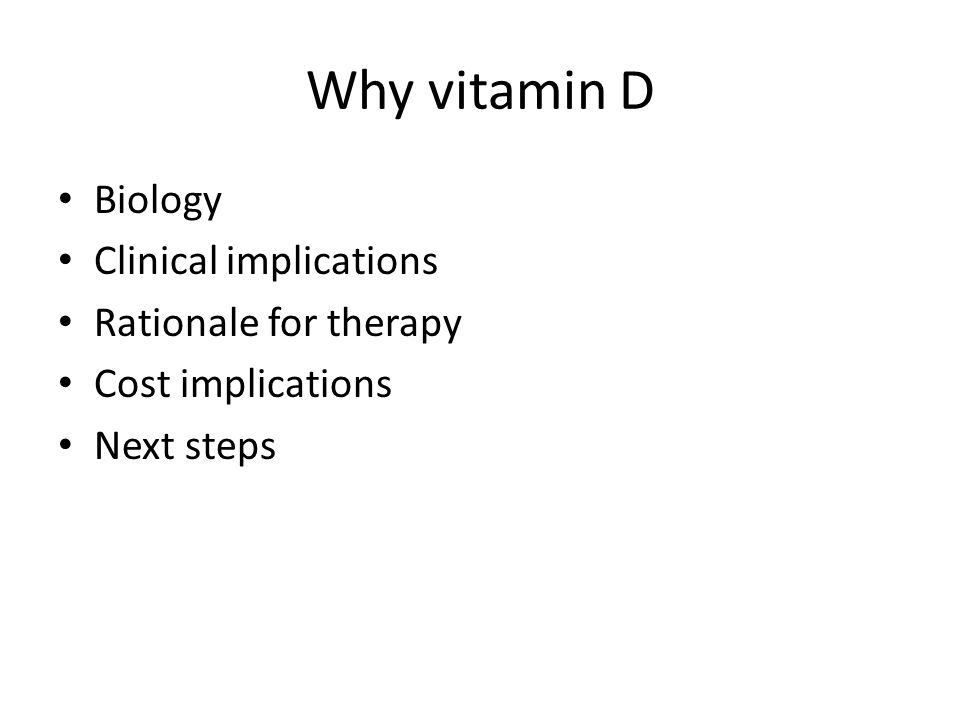 Why vitamin D Biology Clinical implications Rationale for therapy