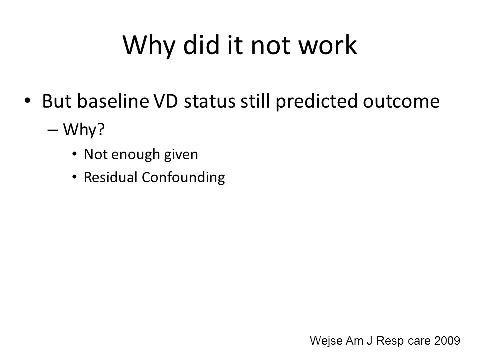Why did it not work But baseline VD status still predicted outcome