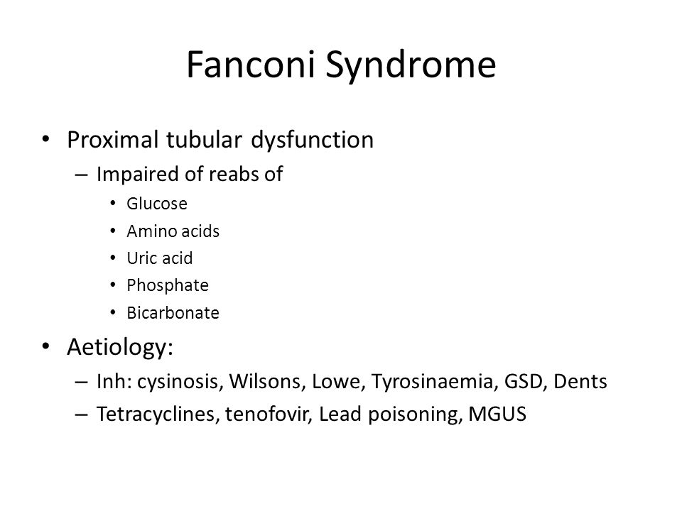 Fanconi Syndrome Proximal tubular dysfunction Aetiology: