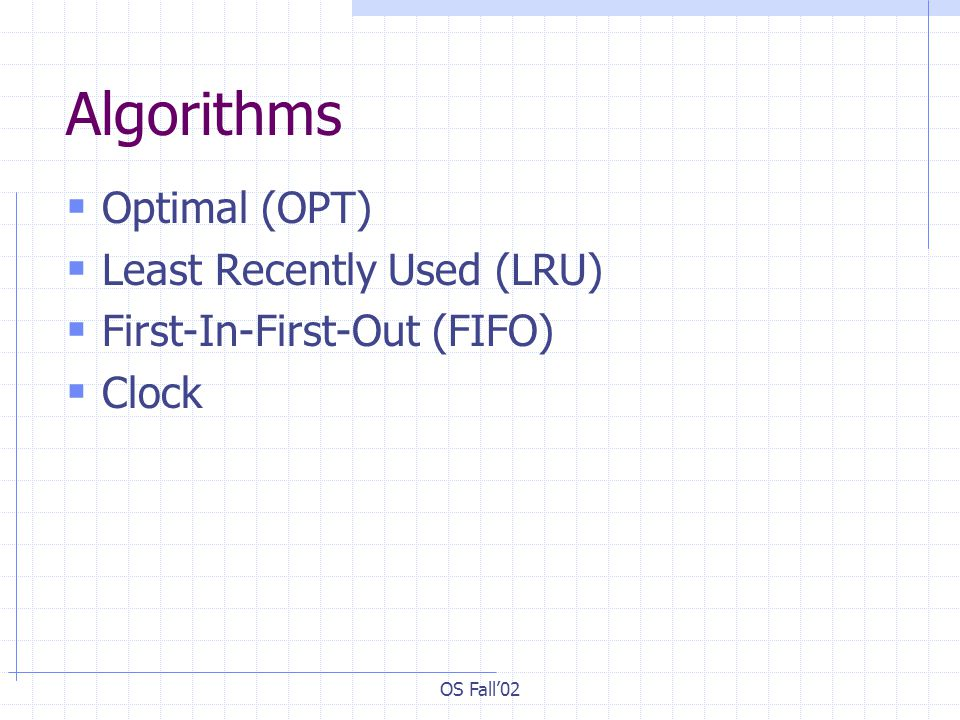Algorithms Optimal (OPT) Least Recently Used (LRU)