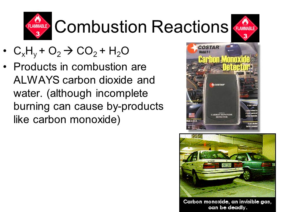 Combustion Reactions CxHy + O2  CO2 + H2O