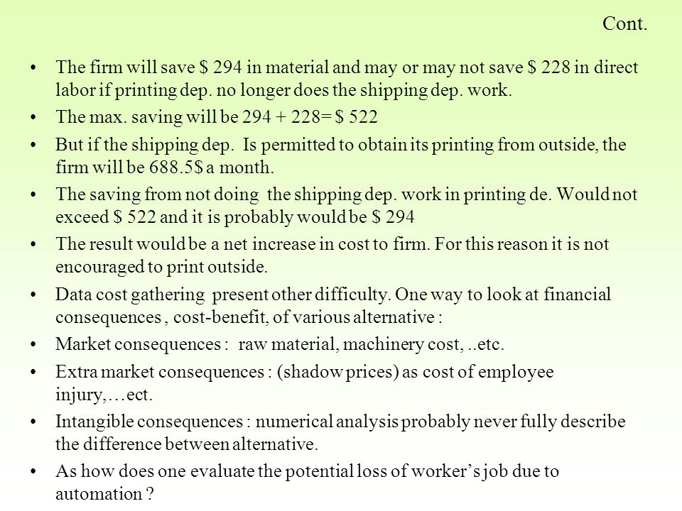 Cont. The firm will save $ 294 in material and may or may not save $ 228 in direct labor if printing dep. no longer does the shipping dep. work.