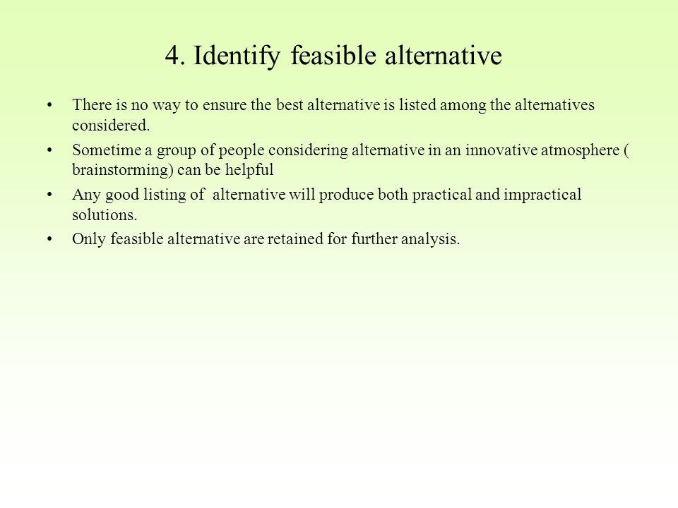 4. Identify feasible alternative