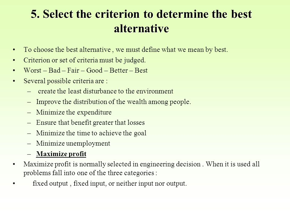 5. Select the criterion to determine the best alternative