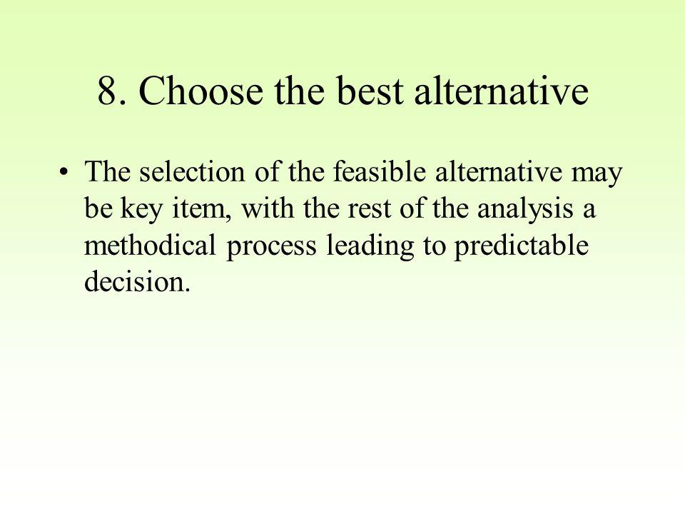 8. Choose the best alternative