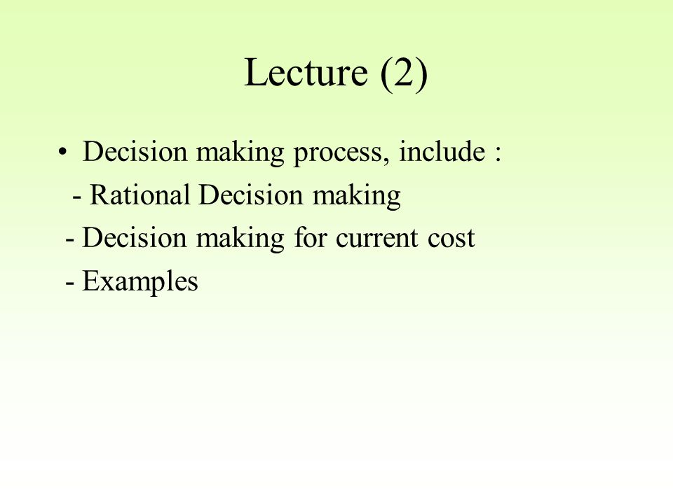 Lecture (2) Decision making process, include :
