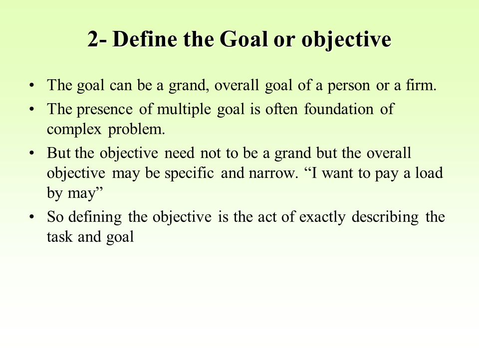 2- Define the Goal or objective