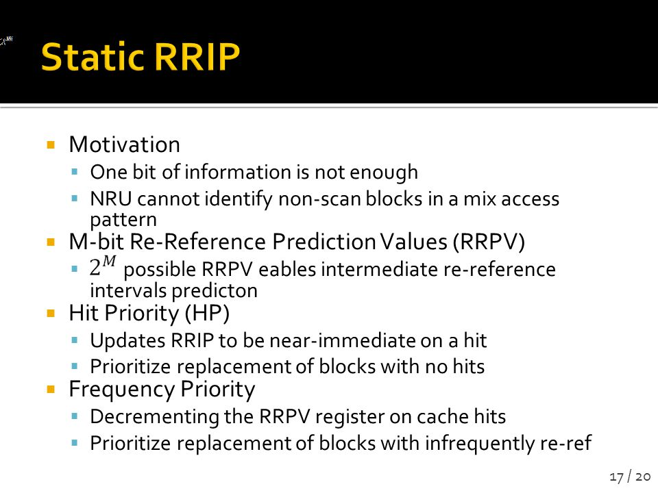 Static RRIP Motivation M-bit Re-Reference Prediction Values (RRPV)