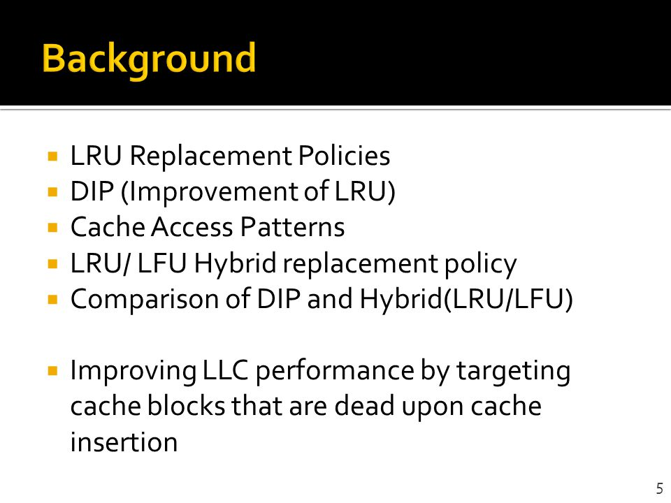 Background LRU Replacement Policies DIP (Improvement of LRU)