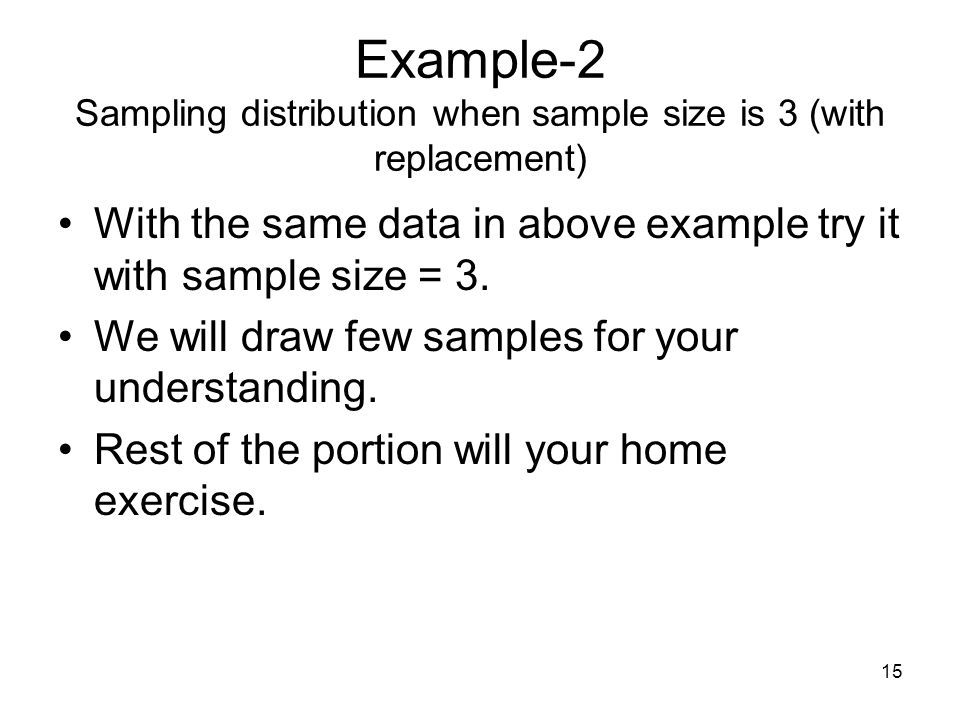 Example-2 Sampling distribution when sample size is 3 (with replacement)
