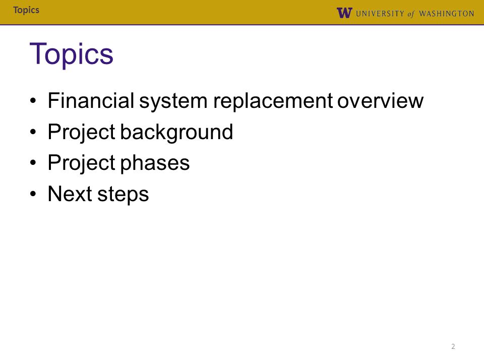 Topics Financial system replacement overview Project background