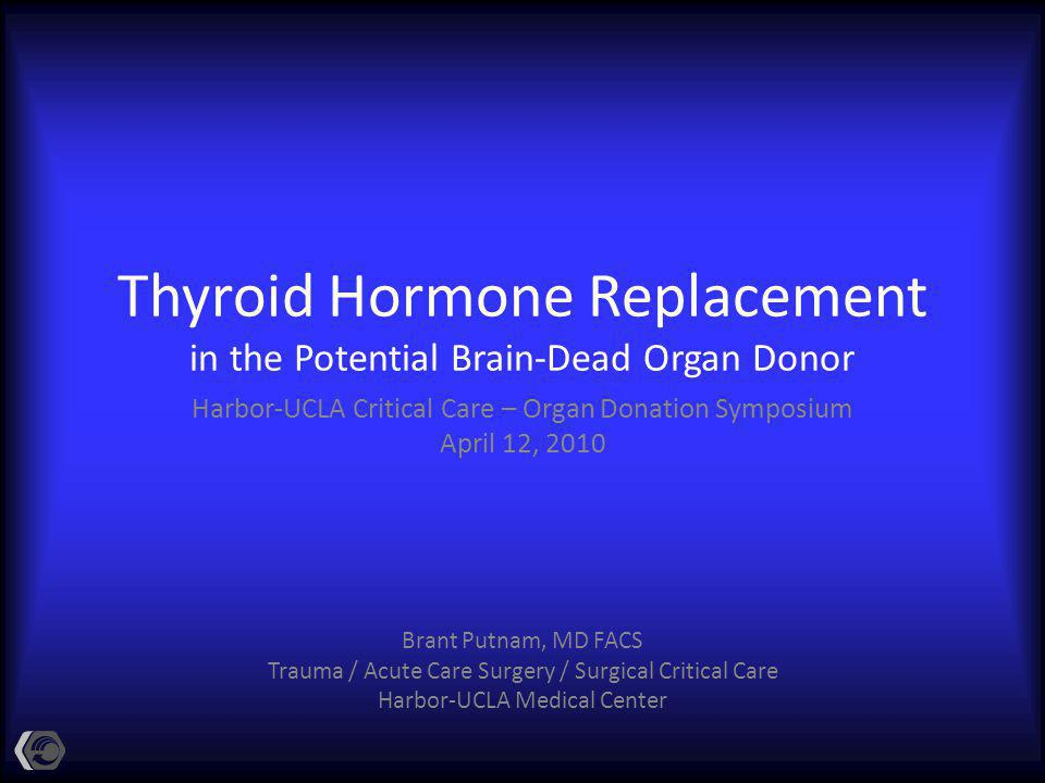 Thyroid Hormone Replacement in the Potential Brain-Dead Organ Donor