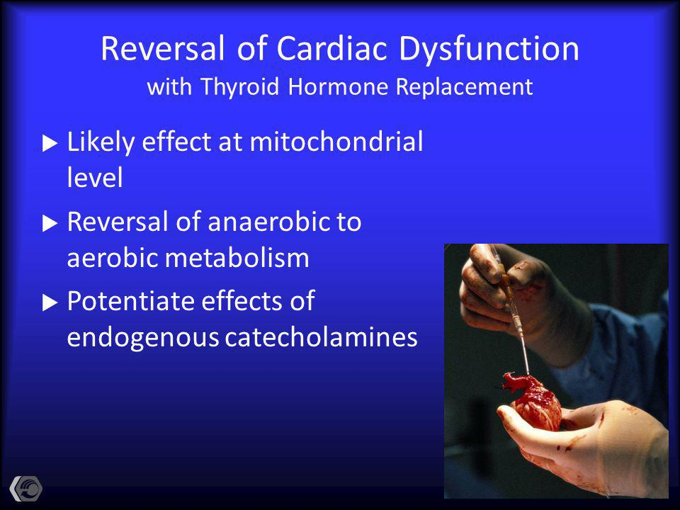 Reversal of Cardiac Dysfunction with Thyroid Hormone Replacement