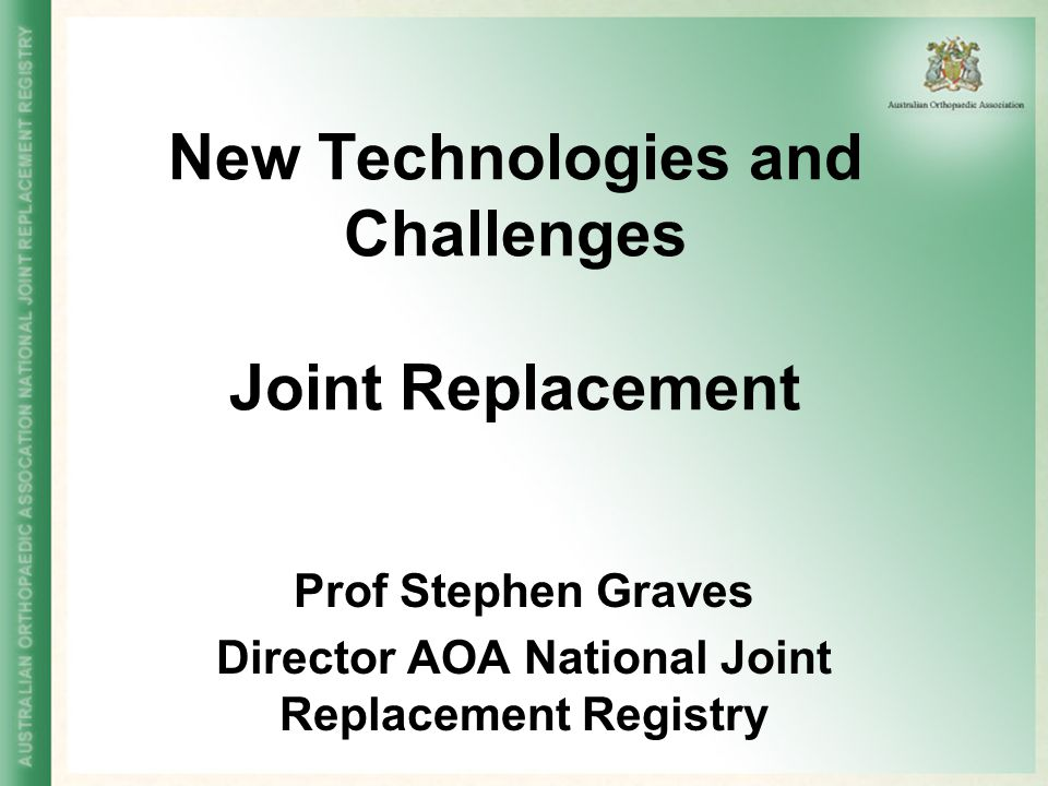 New Technologies and Challenges Joint Replacement