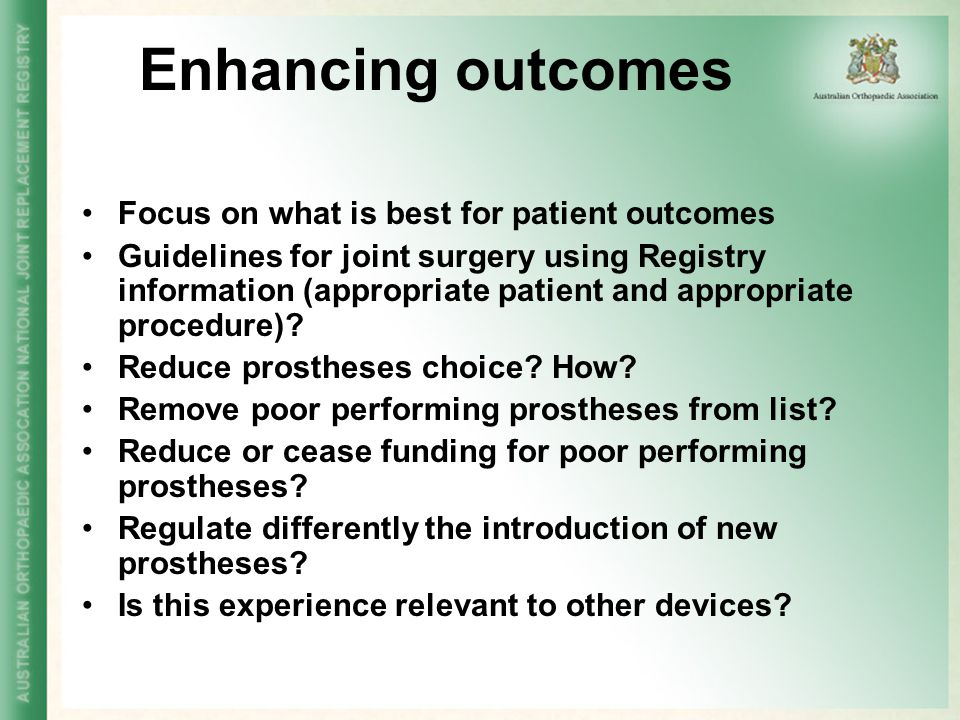 Enhancing outcomes Focus on what is best for patient outcomes