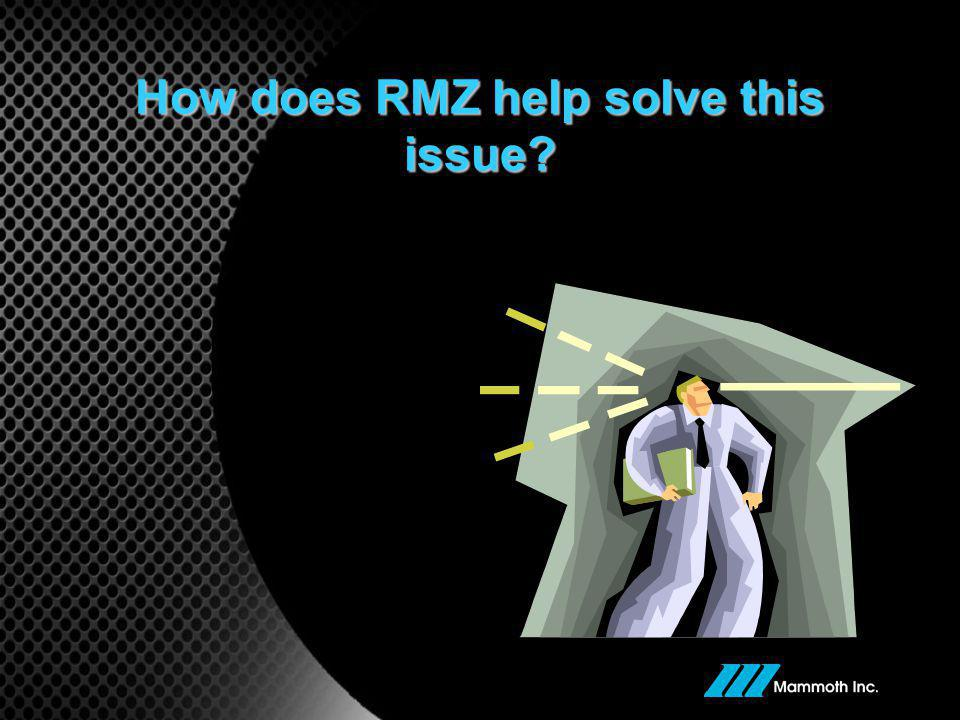 How does RMZ help solve this issue