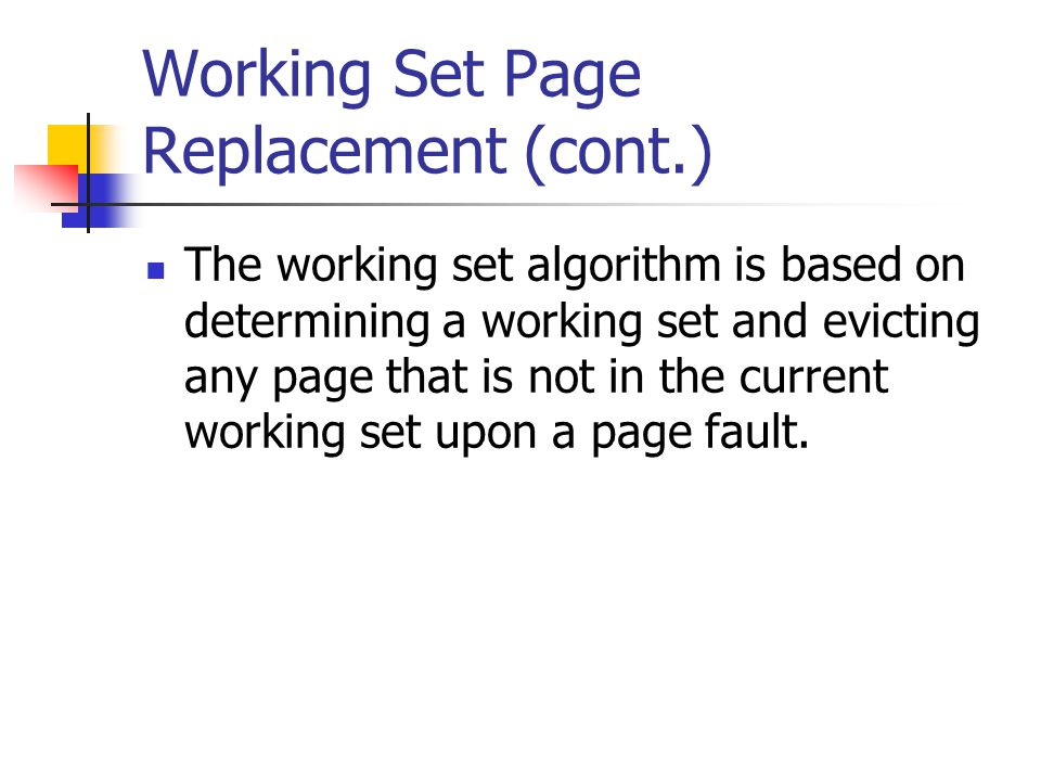Working Set Page Replacement (cont.)
