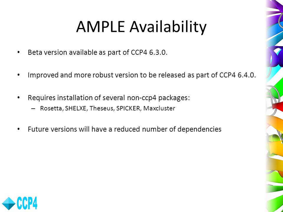 AMPLE Availability Beta version available as part of CCP4 6.3.0.