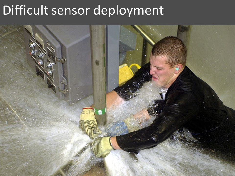 Difficult sensor deployment