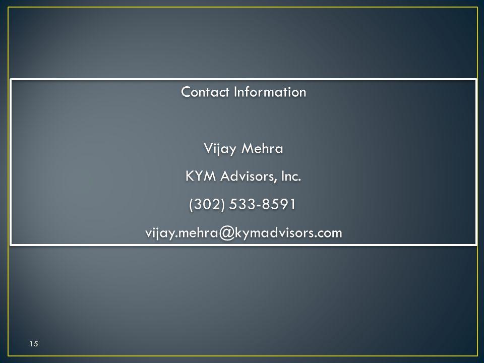 Contact Information Vijay Mehra KYM Advisors, Inc. (302) 533-8591 vijay.mehra@kymadvisors.com