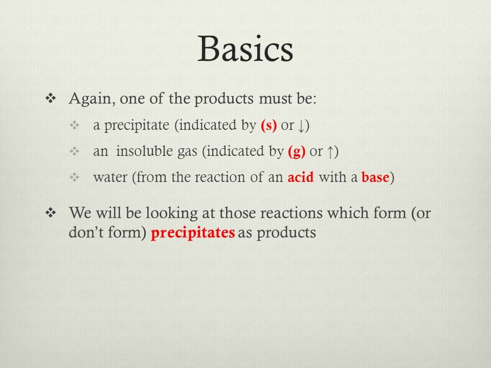 Basics Again, one of the products must be: