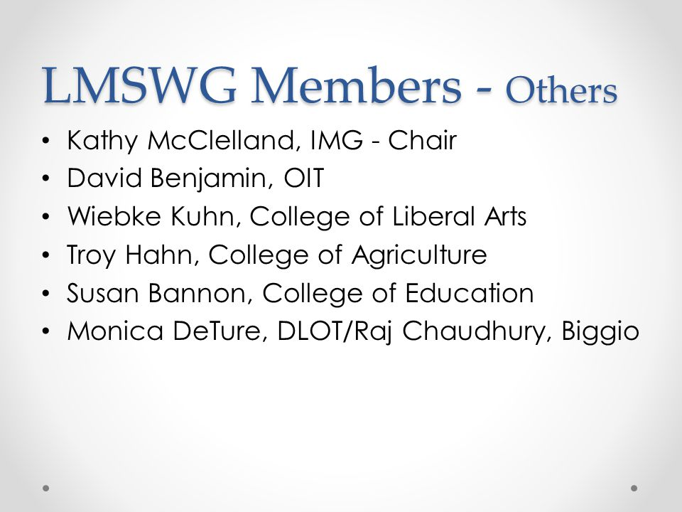 LMSWG Members - Others Kathy McClelland, IMG - Chair