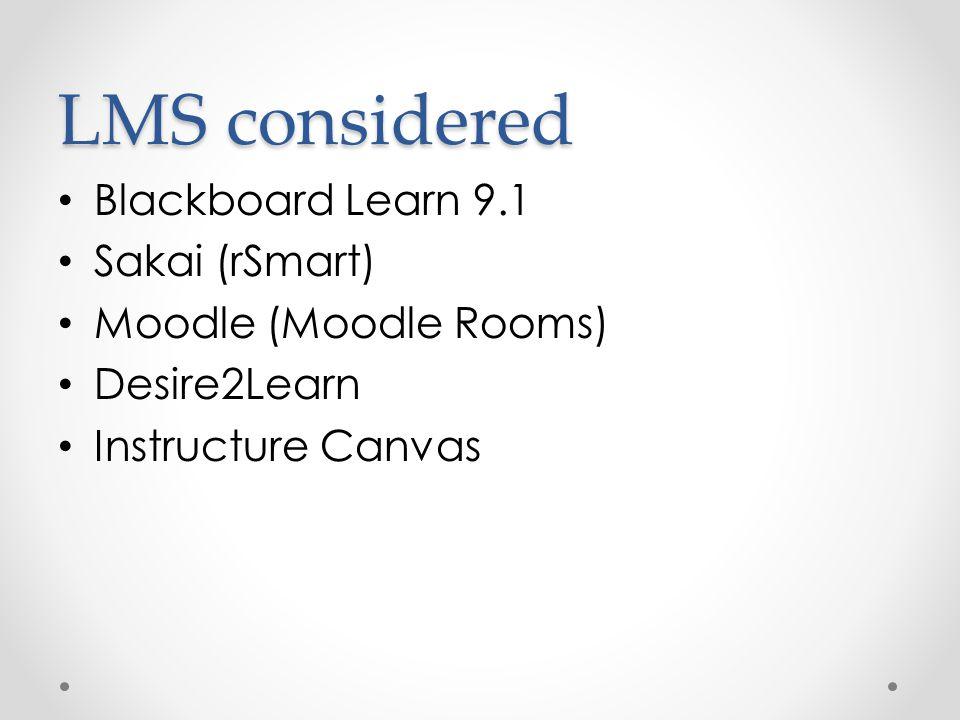 LMS considered Blackboard Learn 9.1 Sakai (rSmart)