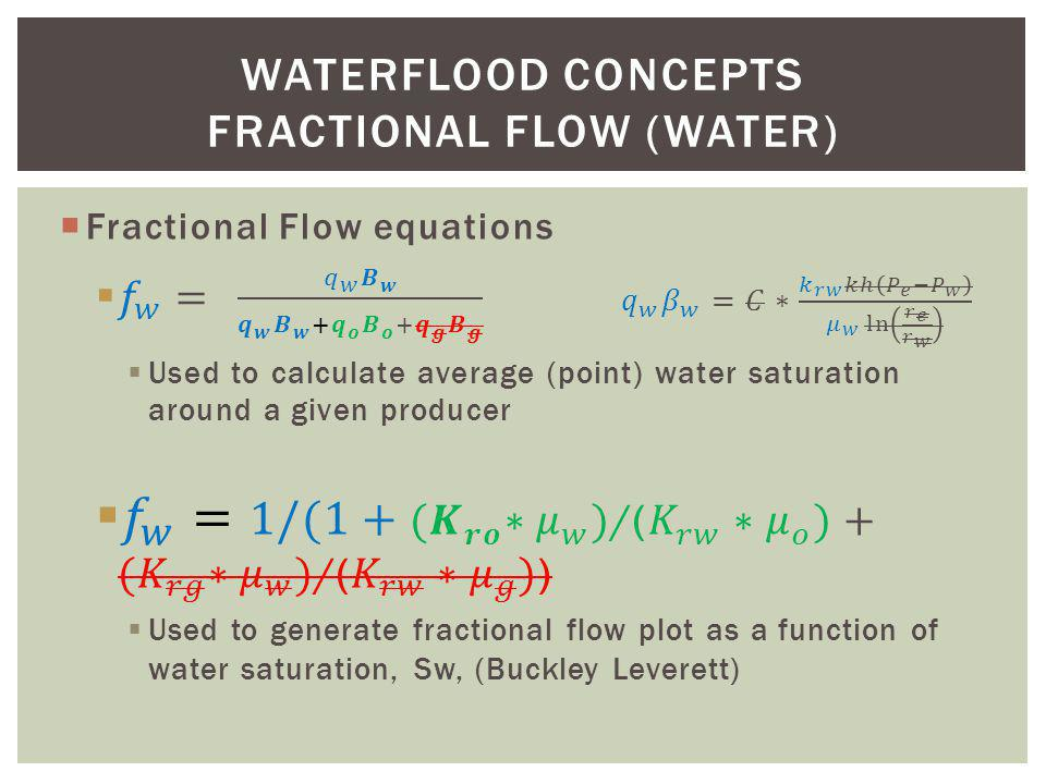WATERFLOOD CONCEPTS fractional flow (water)