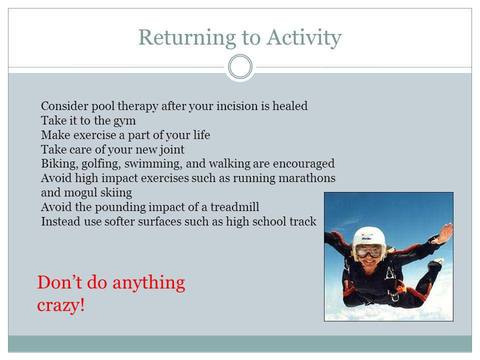 Returning to Activity Don't do anything crazy!