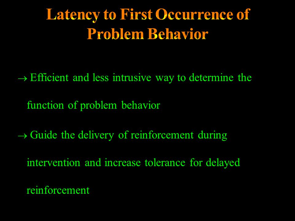 Latency to First Occurrence of Problem Behavior