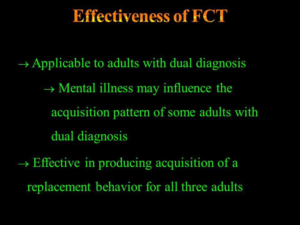Effectiveness of FCT Applicable to adults with dual diagnosis