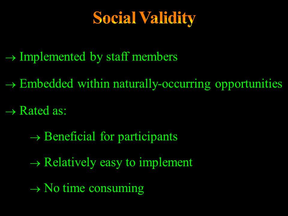 Social Validity Implemented by staff members