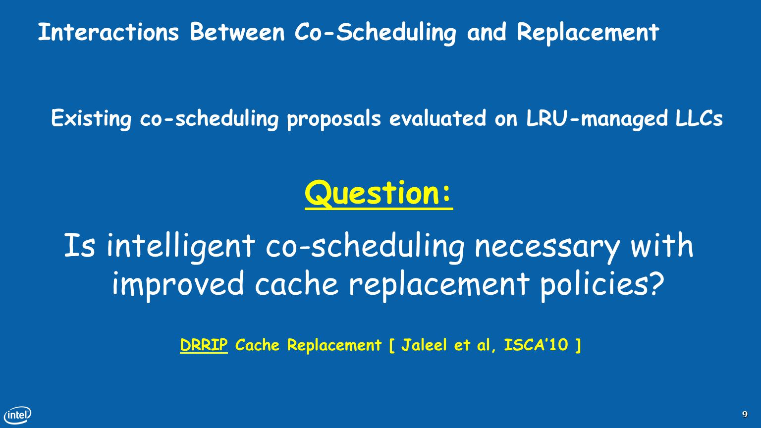 Interactions Between Co-Scheduling and Replacement