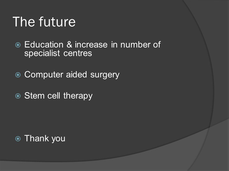 The future Education & increase in number of specialist centres