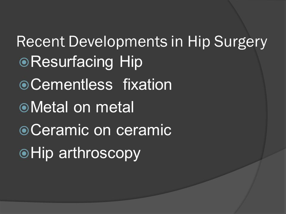 Recent Developments in Hip Surgery