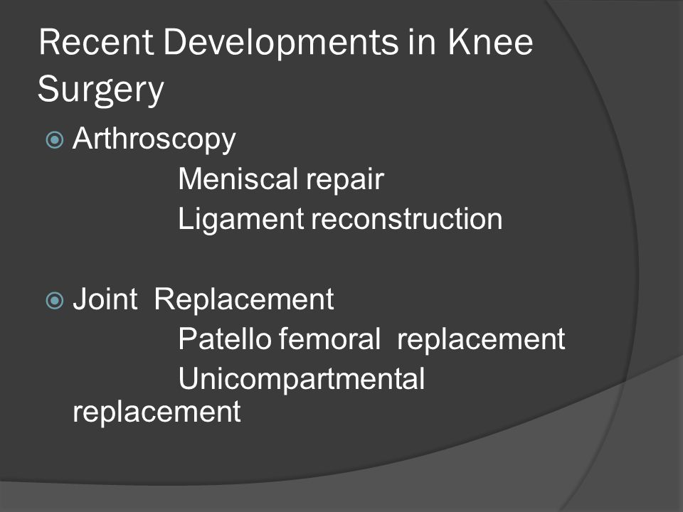 Recent Developments in Knee Surgery