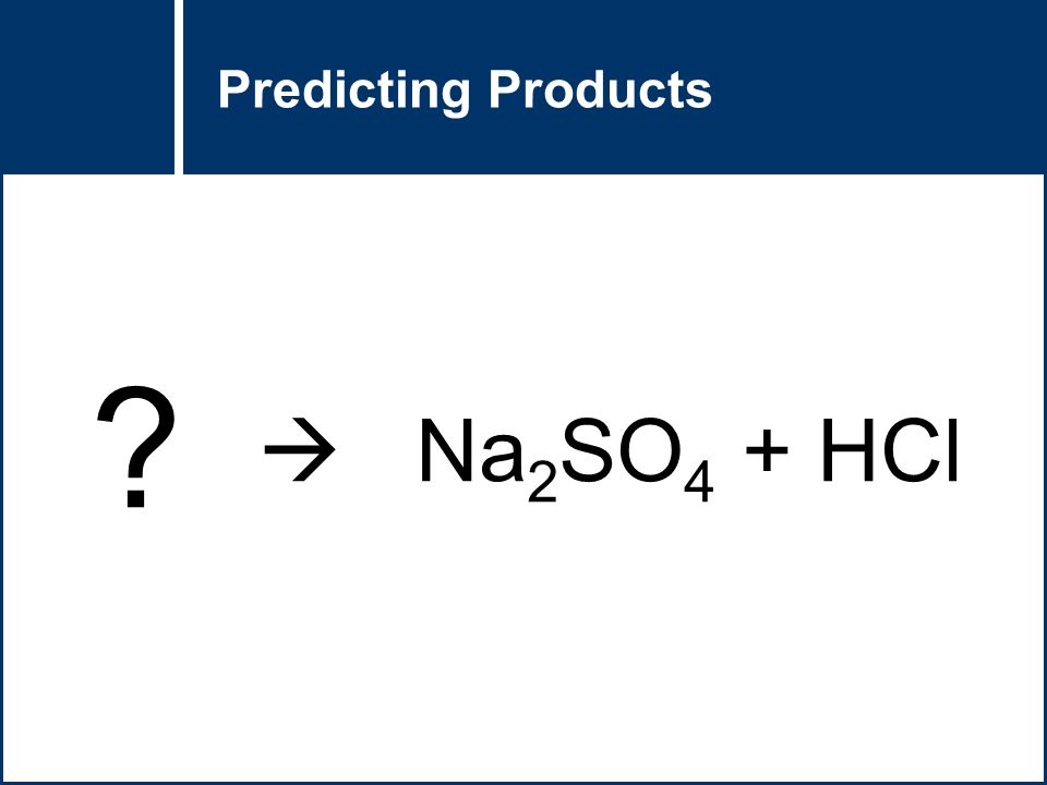 Predicting Products  Na2SO4 + HCl