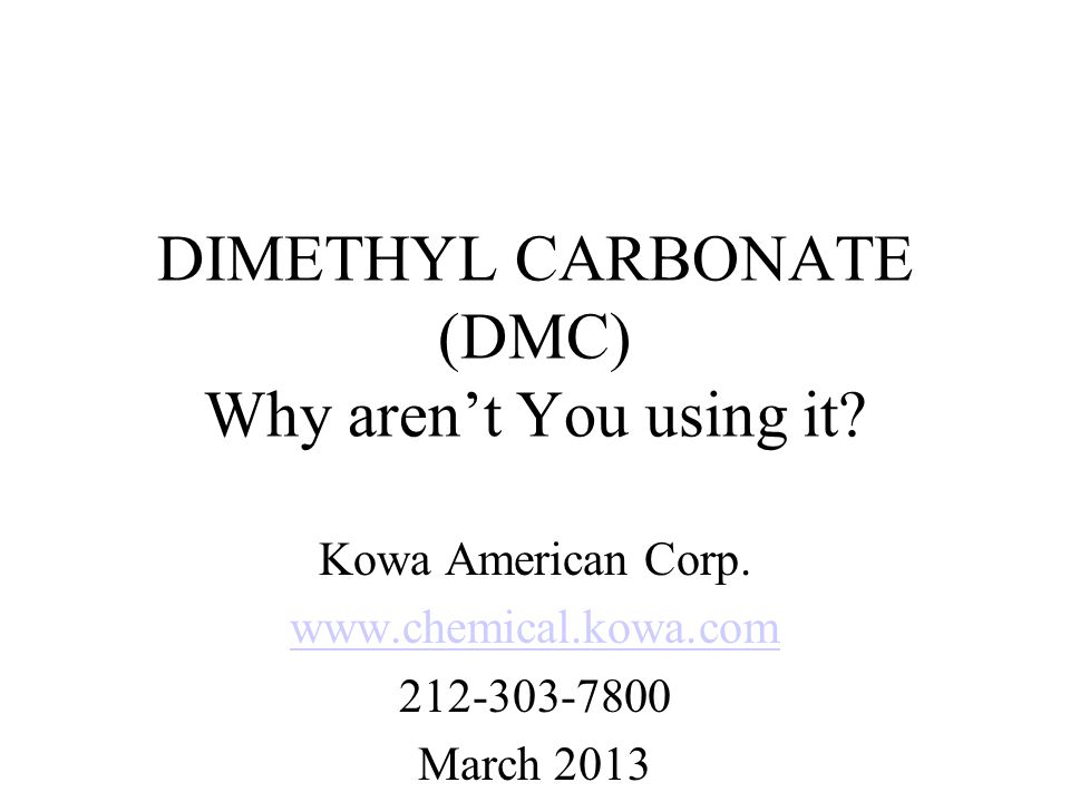 DIMETHYL CARBONATE (DMC) Why aren't You using it