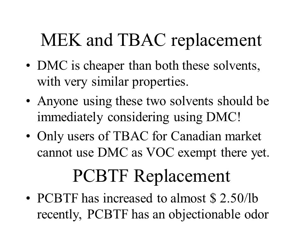MEK and TBAC replacement