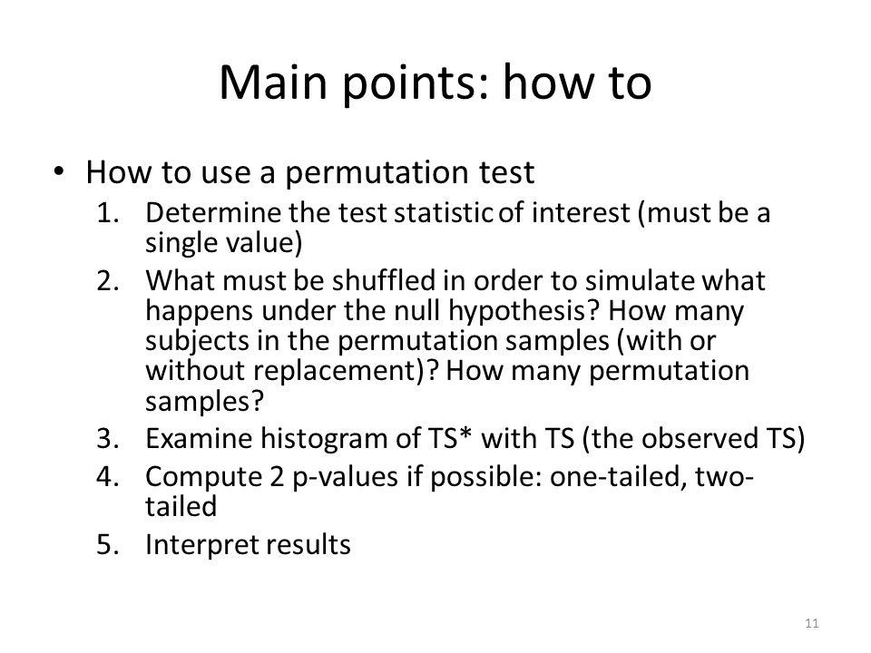 Main points: how to How to use a permutation test