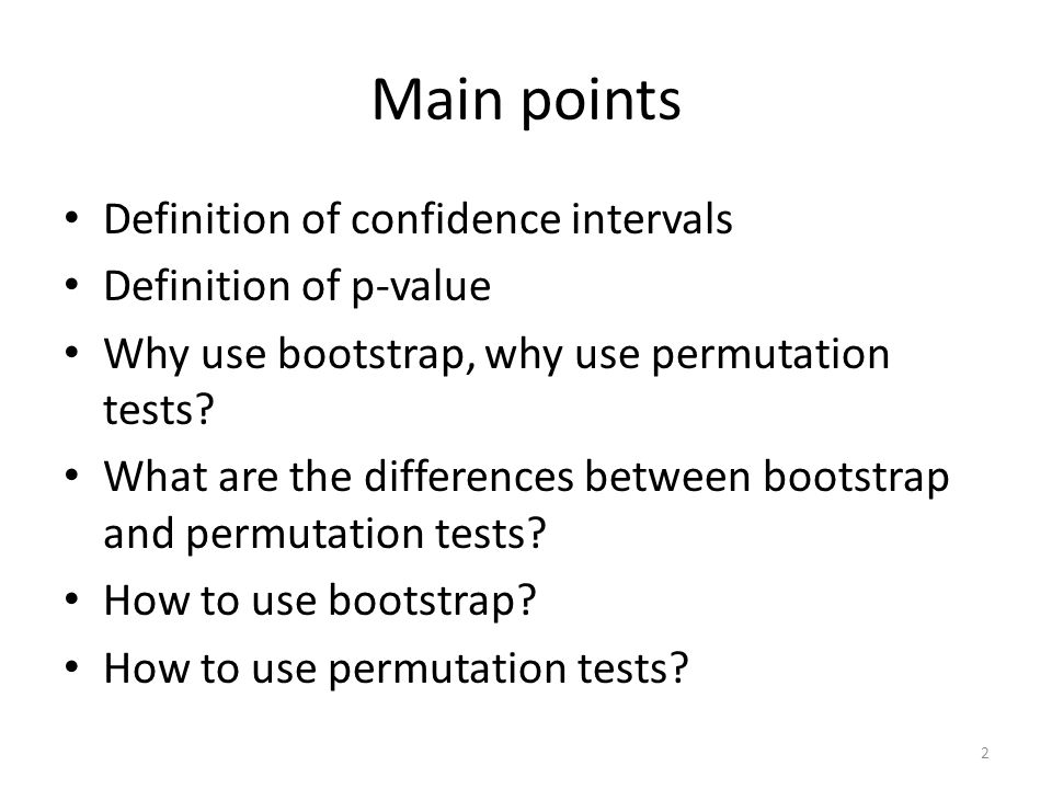 Main points Definition of confidence intervals Definition of p-value