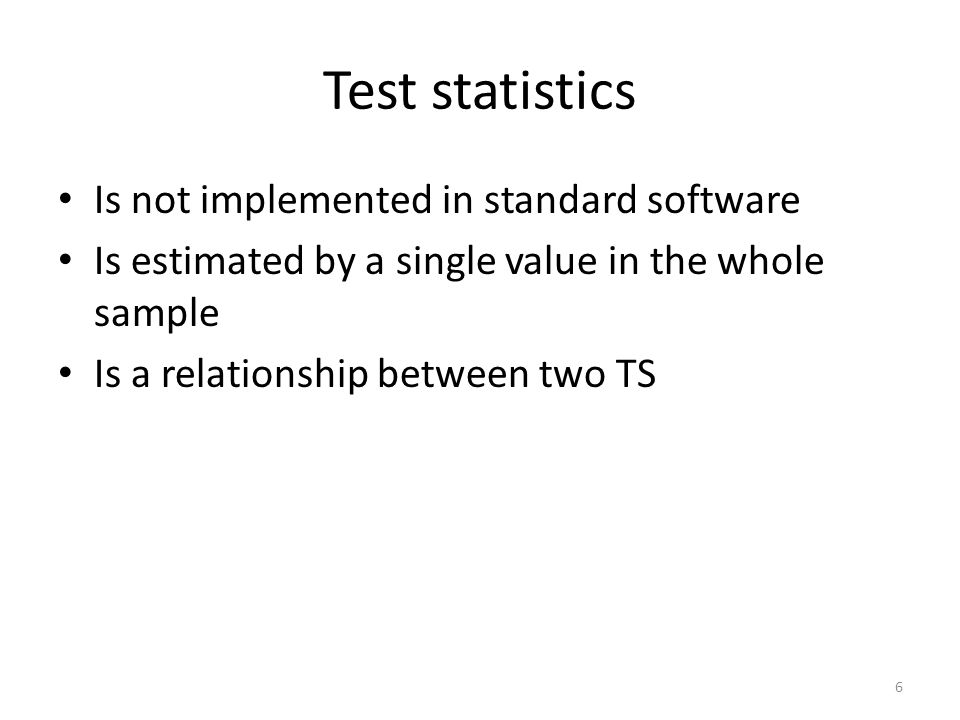Test statistics Is not implemented in standard software
