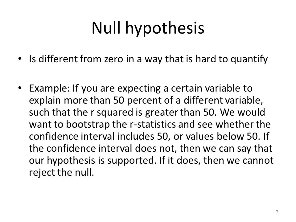 Null hypothesis Is different from zero in a way that is hard to quantify.