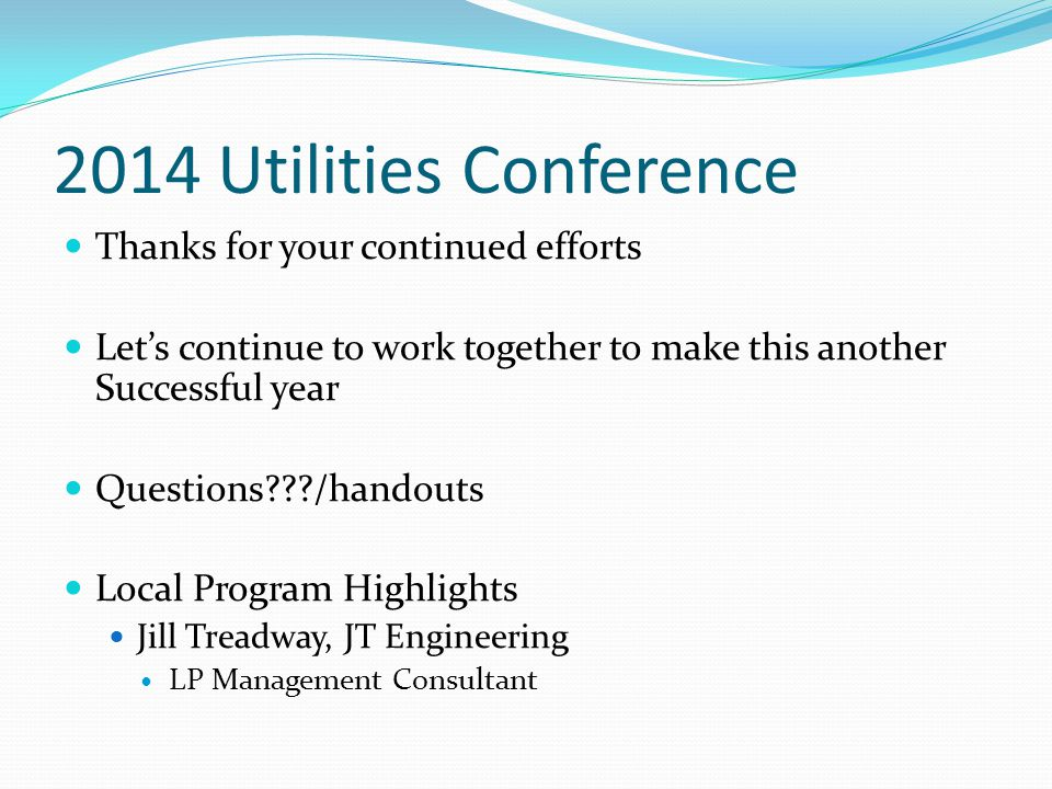 2014 Utilities Conference Thanks for your continued efforts