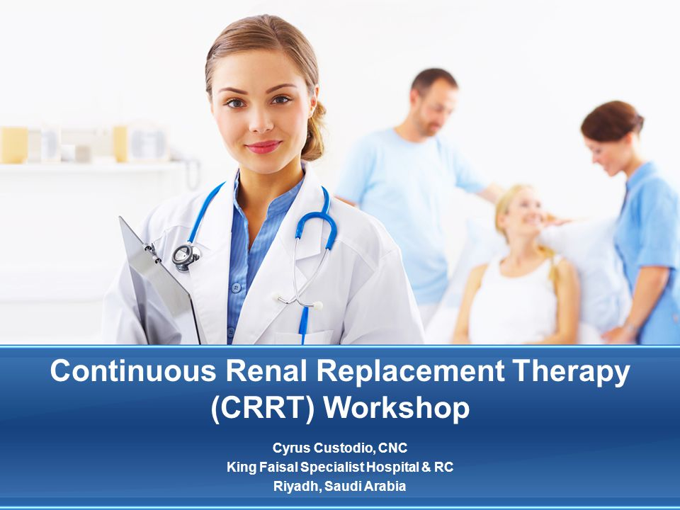 Continuous Renal Replacement Therapy (CRRT) Workshop